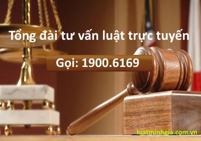 Tổng đài tư vấn pháp luật trực tuyến 24/7 gọi: 19001933