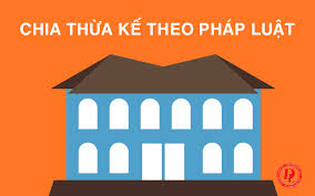 Thừa kế theo pháp luật theo quy định tại Bộ luật dân sự 2015