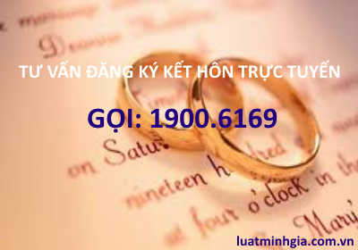 Tư vấn thủ tục đăng ký kết hôn trực tuyến qua tổng đài 1900 6169